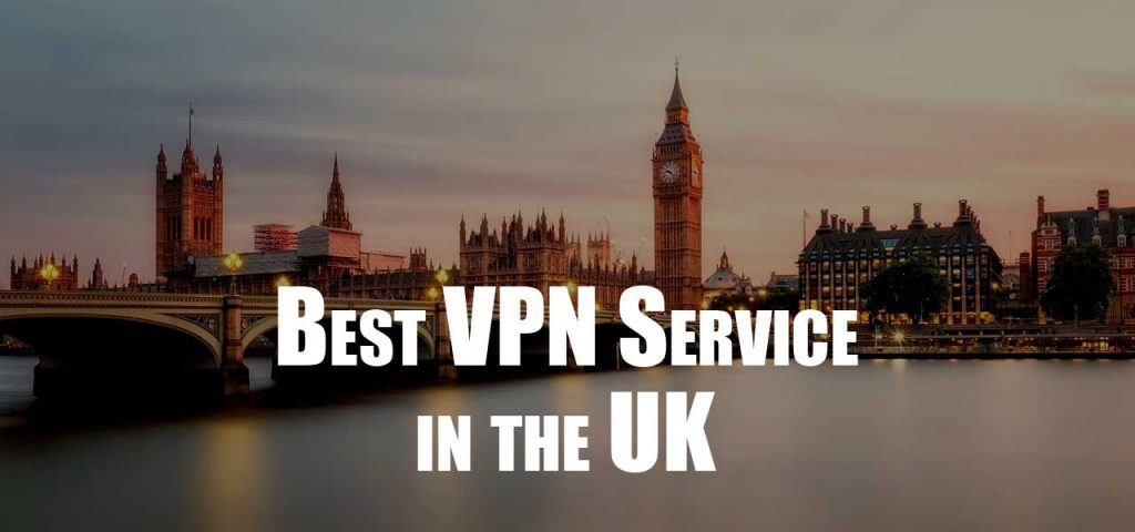 How to Get the Best VPN service in the UK
