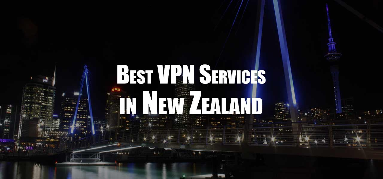 Best VPN for New Zealand