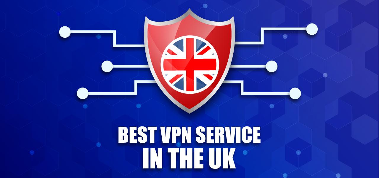 Best VPN UK 2021: Your definitive guide for the best UK VPN service