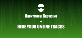 Anonymous Browsing | How to hide your traces online?