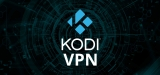 Best VPN for Kodi UK and how to install VPN on Kodi media player