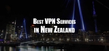 Need the Best VPN in New Zealand? Top VPN Rankings
