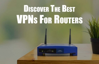 The Best VPN for Router 2020: Routers that Go Perfectly With Your VPN
