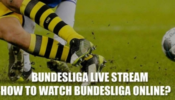 Bundesliga live stream: How to watch Bundesliga games online?