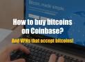 Coinbase tutorial: How to buy bitcoin with Coinbase?