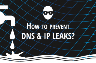 What is a DNS leak? How to prevent your IP to leak on Internet?