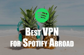 How to Use Spotify Abroad – The Best VPN for Spotify