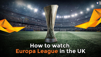 How to live stream the Europa League in the UK in 2021