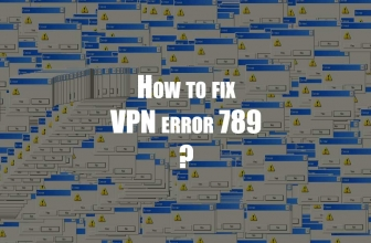 VPN error 789: How to fix VPN connection error 789 on Windows?