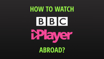 How to watch BBC iPlayer abroad? Get a BBC iPlayer VPN!