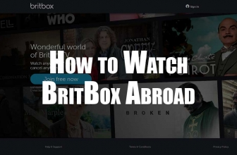 How to Watch Britbox Abroad With a Britbox VPN