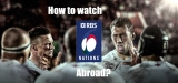 Watch Six Nations rugby online: How to watch Six Nations abroad?