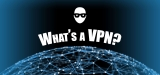 What is VPN? What does a VPN do? Why use a VPN?
